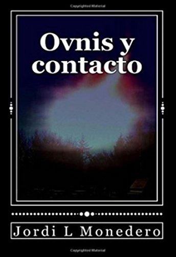 Ovnis y contacto: ¿Manipulación, engaño, o una realidad ...
