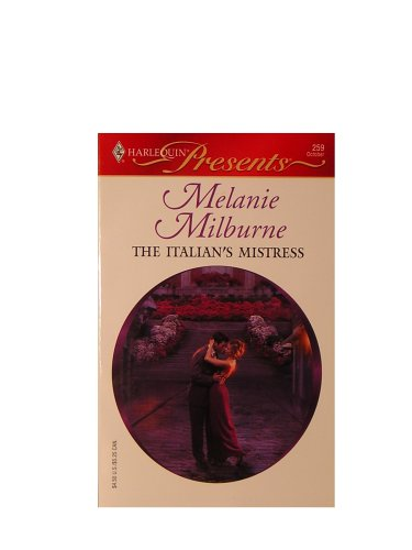 The Italian's Mistress (Harlequin Presents, October 259)