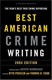 The Best American Crime Writing: 2004 Edition: The Year
