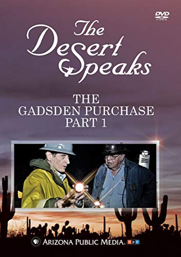 (The Desert Speaks #1901: The Gadsden Purchase Part 1)
