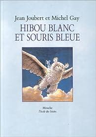Hibou blanc et souris bleue par Jean Joubert