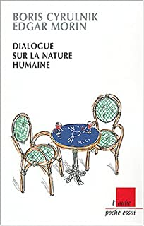 Dialogue sur la nature humaine, Cyrulnik, Boris