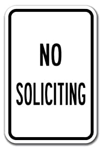 "No Soliciting Sign 12"" x 18"" Heavy Gauge Aluminum Signs"