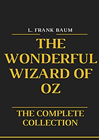 The Wonderful Wizard of Oz: The Complete Collection of Oz Series ...