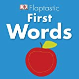 Flaptastic First Words, Dorling Kindersley Publishing Staff, 0756672171