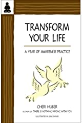 Transform Your Life: A Year of Awareness Practice Paperback