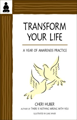 Download Transform Your Life: A Year of Awareness Practice PDF