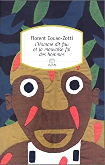 L'Homme dit fou et la Mauvaise foi des hommes par Couao-Zotti