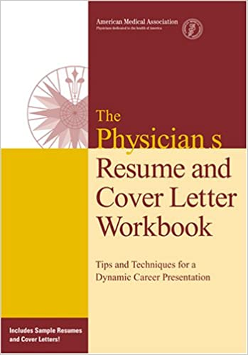 Physicians\' Resume and Cover Letter Workbook: Tips and Techniques ...