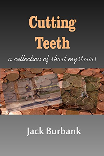 Cutting Teeth: A Collection of Short Mysteries ('Average Joe' Mystery Series Book 3)