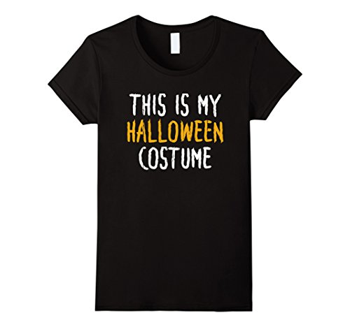 Clever Halloween Costumes Idea (Womens This Is My Halloween Costume Simple Funny T Shirt XL Black)