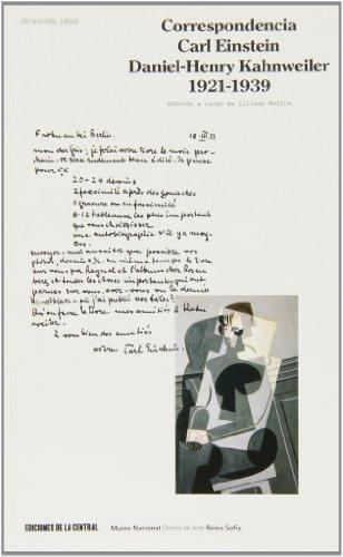 Correspondencia: Carl Einstein/Daniel-Henry Kahnweiler, 1921-1939