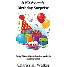 A Medium's Birthday Surprise (Becky Tibbs: A North Carolina Medium's Mystery Series) (Volume 1)