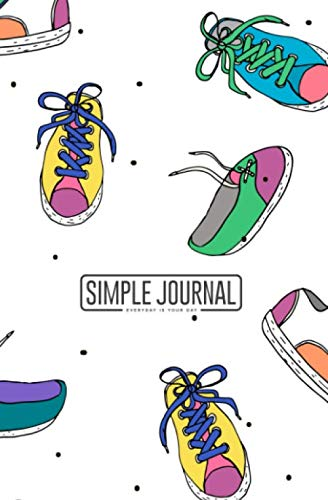 Simple journal - Everyday is your day: Hand drawn sport shoes notebook, Daily Journal, Composition Book Journal, Sketch Book, College Ruled Paper, ... sheets). Dot-grid layout with cream paper.