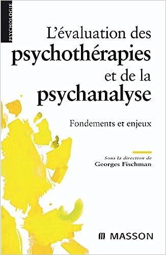 L'évaluation des psychothérapies et de la psychanalyse : Fondements et enjeux