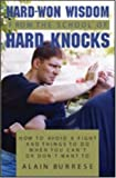 img - for Hard Won Wisdom From The School Of Hard Knocks: How To Avoid A Fight And Things To Do When You Can   t Or Don   t Want To book / textbook / text book