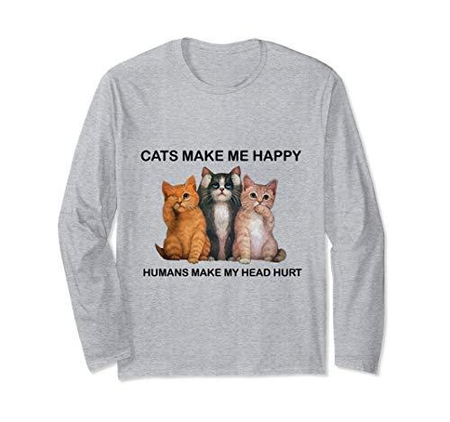 Cats Make Me Happy Humans Make My Head Hurt Gift Long Sleeve T-Shirt