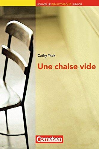 Nouvelle Bibliothèque Junior - Allgemeine Ausgabe: A2+ - Une chaise vide: Lektüre mit eingelegtem Vokabular