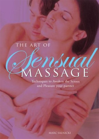 Read Online The Art of Sensual Massage: Techniques to Awaken the Senses and Pleasure Your Partner ebook