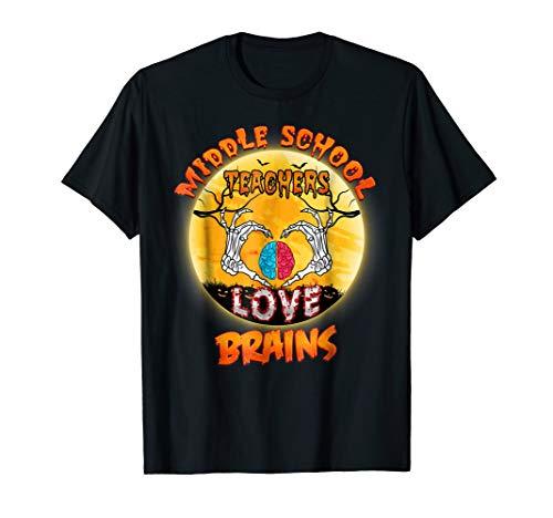 Funny Middle School Teachers Love Brains Halloween T-Shirt -