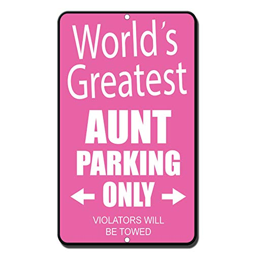 Aluminum Metal Sign Funny World's Greatest Aunt Parking Only All Others Will Be Towed Informative Novelty Wall Art Vertical (Best Fastasticdeals Aunts)