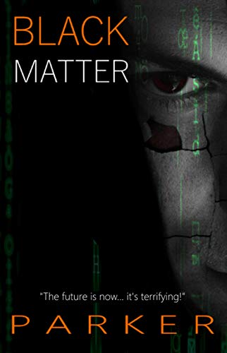 Black Matter: A gripping thriller with edge-of-your-seat suspense! (English Edition)