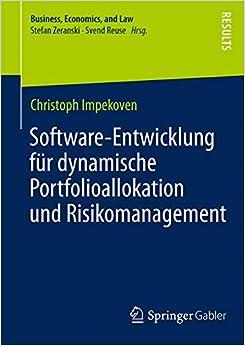 Book Software-Entwicklung für Dynamische Portfolioallokation und Risikomanagement (Business, Economics, and Law)