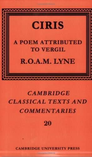 Ciris: A Poem Attributed to Vergil (Cambridge Classical Texts and Commentaries)