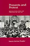 Peasants and Protest, Laura L. Frader, 0520068092