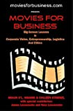 Movies for Business : Big-Screen Lessons in Corporate Vision, Entrepreneurship, Logistics and Ethics, Higgins, Shaun and Striegel, Colleen, 0923910212