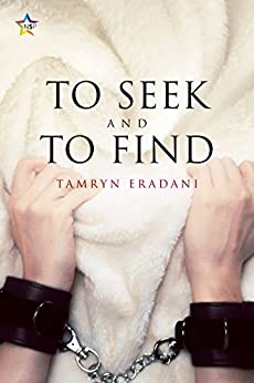 To Seek and to Find by [Eradani, Tamryn]