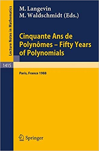 Cinquante Ans de Polynômes - Fifty Years of Polynomials: Proceedings of a Conference held in honour of Alain Durand at the Institut Henri Poincaré ... 26-27, 1988 (Lecture Notes in Mathematics)