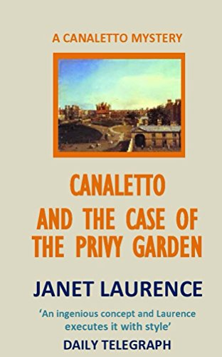 Canaletto and the Case of the Privy Garden (The Canaletto Mysteries Book 2)