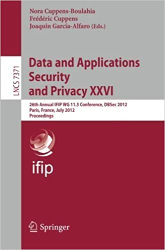 Book Data and Applications Security and Privacy XXVI: 26th Annual IFIP WG 11.3 Conference, DBSec 2012, Paris, France, July 11-13, 2012, Proceedings (Lecture Notes in Computer Science) (2012-10-31)