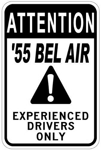 Fuxell Personalized Parking Signs 1955 55 Chevy BEL AIR Experienced Drivers Only Tin Caution Sign - 12 x 16 Inches