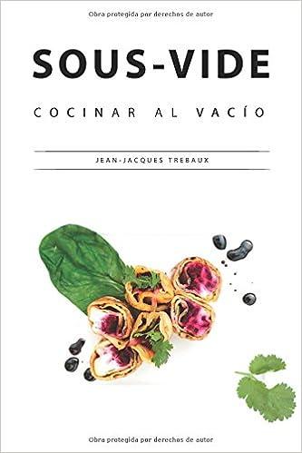Sous-Vide - Cocinar al Vacío: Jugoso, aromático ...