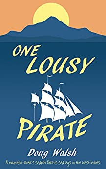 One Lousy Pirate by [Walsh, Doug]