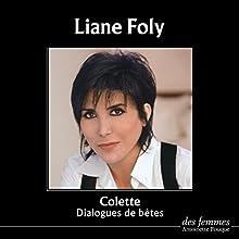 Dialogues de bêtes   Livre audio Auteur(s) :  Colette Narrateur(s) : Liane Foly