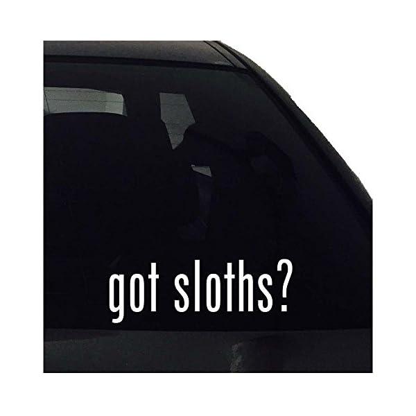 Decal Got Sloths? Vinyl Sticker -