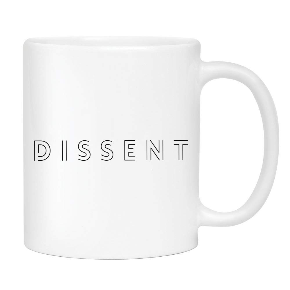 Dissent RBG Coffee Mug - Cute Sarcastic Funny Cup for Women - Unique Fun Gifts for Mom, Sister, Teacher, Coworker, Best Friend, Her under $20 - Handmade Printed in the USA Mugs with Quotes 11oz