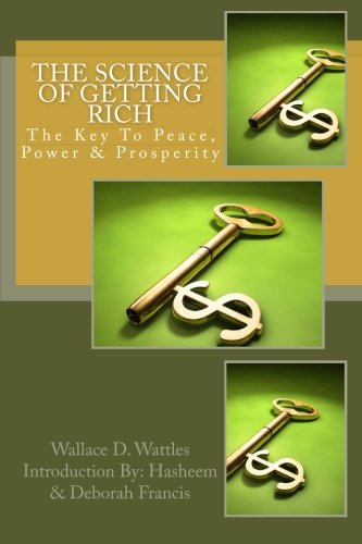 The Science of Getting Rich: The Key To Peace, Power & Prosperity