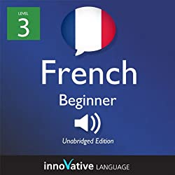 Learn French with Innovative Language's Proven Language System - Level 3: Beginner French