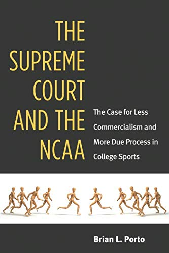 (The Supreme Court and the NCAA: The Case for Less Commercialism and More Due Process in College Sports)