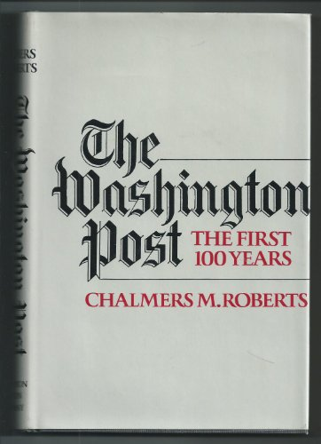 The Washington Post - the First 100 Years