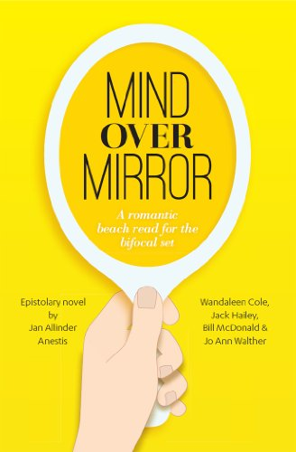 Mind Over Mirror: A romantic beach read for the bifocal set (Life, Love, and Bifocals Book 1)
