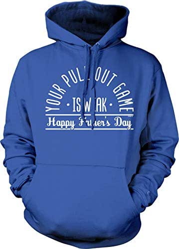 NOFO Clothing Co Your Pull Out Game is Weak, Happy Father's Day Hooded Sweatshirt