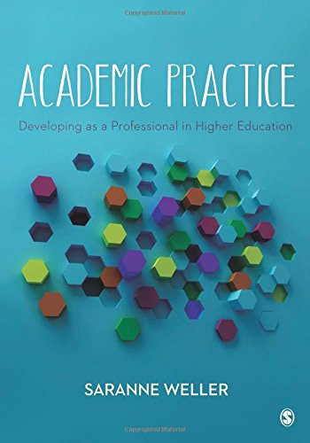 Academic Practice: Developing as a Professional in Higher Education