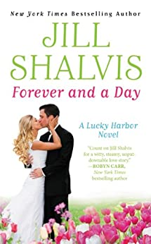 Forever and a Day (Lucky Harbor Book 6) by [Shalvis, Jill]
