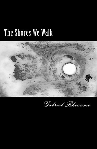 Book: The Shores We Walk by Gabriel Rheaume