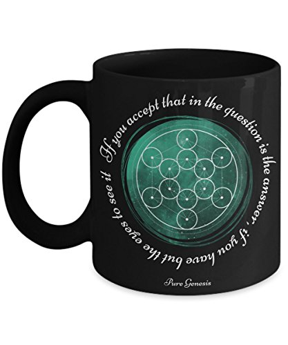 If you accept that in the question is the answer, if you have but the eyes to see it - spiritual meditation yoga gift mug by Pure Genesis black coffee cup